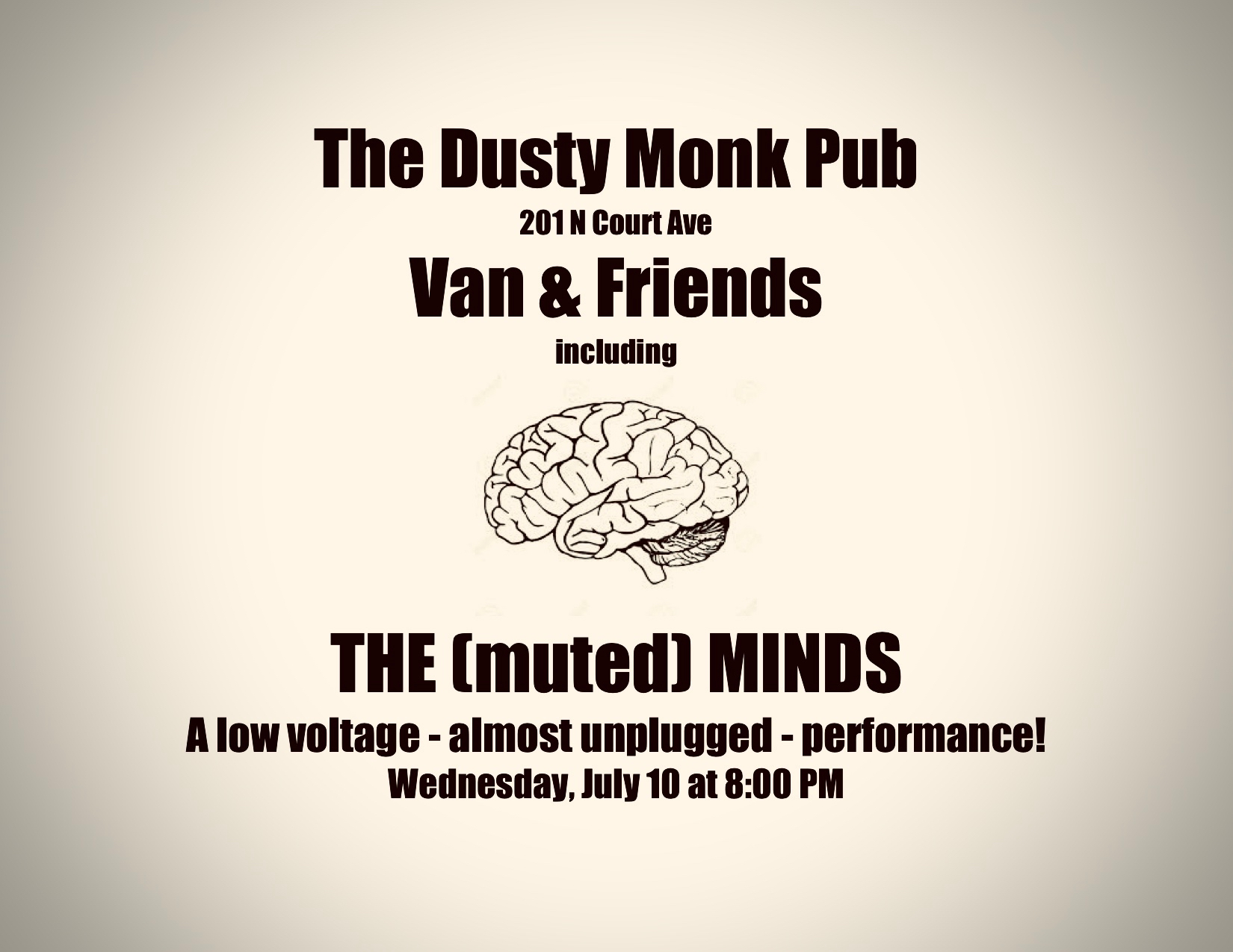 Van and Friends including the muted Minds a low voltage almost unplugged performance wednesday july 10 at 8 pm 201 north court avenue